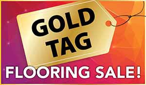 National Gold Tag Flooring Sale Oct 1st-31st   Carpet - Hardwood - Laminate - Luxury Vinyl - Tile   Our Biggest Sale of the Year!